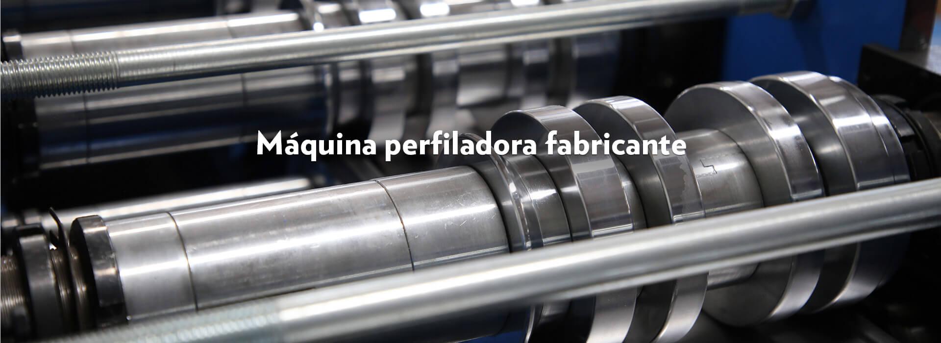 Máquina perfiladora fabricante